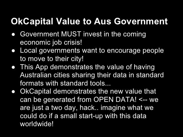 OkCapital Value to Aus Government● Government MUST invest in the coming  economic job crisis!● Local governments want to e...