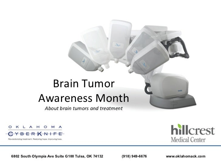 Brain	  Tumor	  	                Awareness	  Month	  	                   About	  brain	  tumors	  and	  treatment	        ...