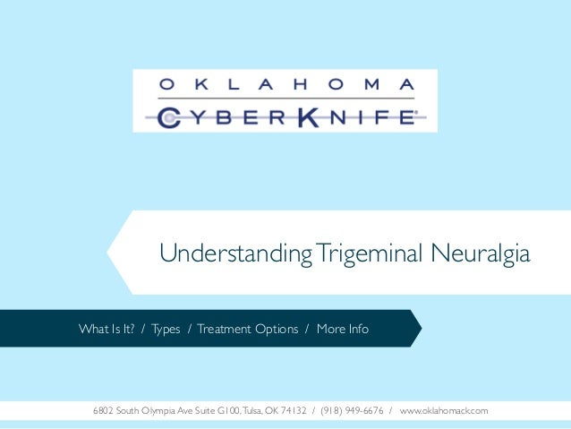 Understanding Trigeminal Neuralgia What Is It? / Types / Treatment Options / More Info  6802 South Olympia Ave Suite G100,...