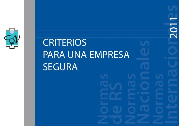 INDICADORES EMPRESA SEGURA - Normas de RS                                               2011CRITERIOSPARA UNA EMPRESASEGURA
