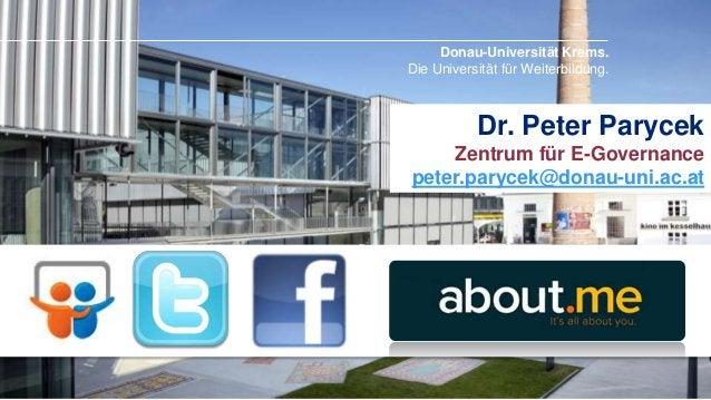 Donau-Universität Krems. Die Universität für Weiterbildung.  Dr. Peter Parycek Zentrum für E-Governance peter.parycek@dona...