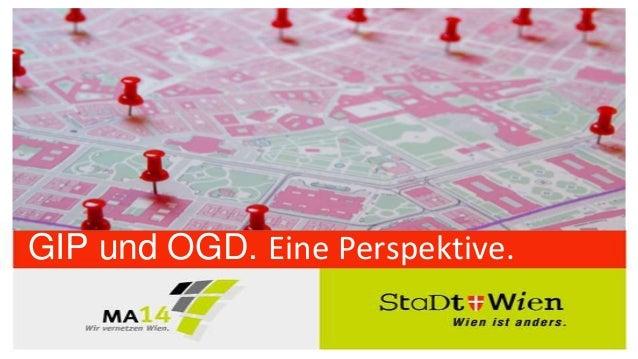 GIP und OGD. Eine Perspektive.