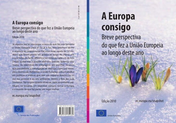 A Europa consigo Breve perspectiva do que fez a União Europeia ao longo deste ano     Edição 2010          ec.europa.eu/sn...