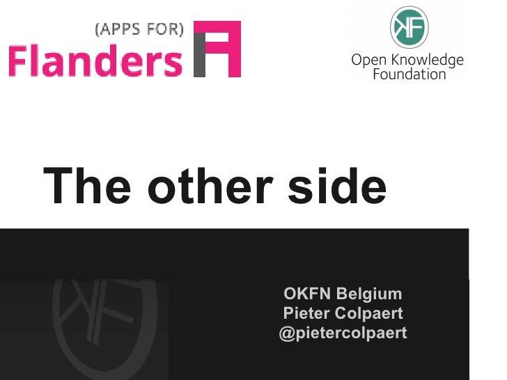 The other side         OKFN Belgium         Pieter Colpaert         @pietercolpaert