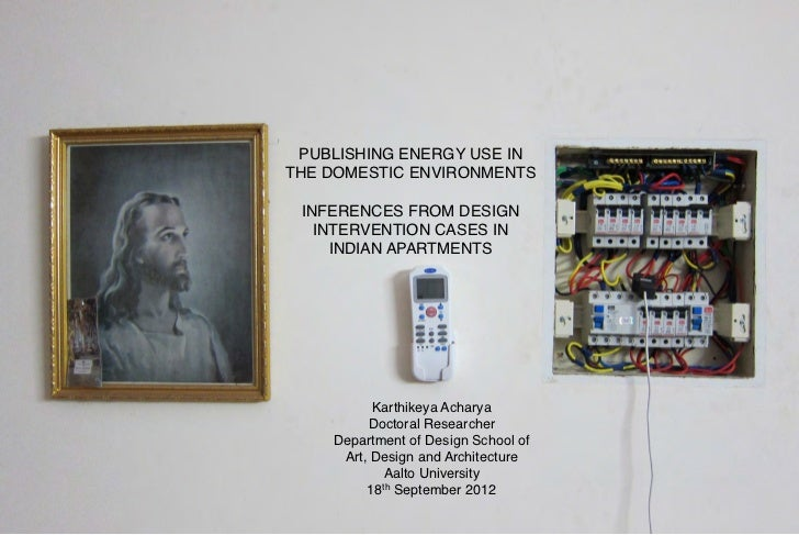 PUBLISHING ENERGY USE INTHE DOMESTIC ENVIRONMENTS! INFERENCES FROM DESIGN   INTERVENTION CASES IN     INDIAN APARTMENTS ! ...