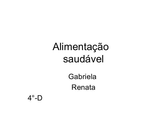 Alimentação          saudável          Gabriela           Renata4°-D