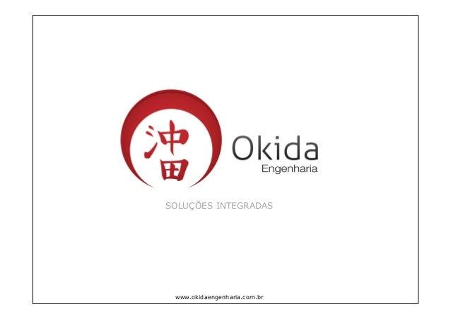 SOLUÇÕES INTEGRADAS www.okidaengenharia.com.br
