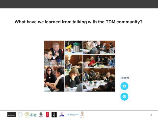 What have we learned from talking with the TDM community? Slide 2
