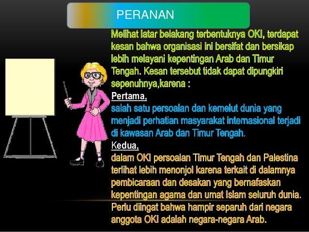 INDONESIA DALAM OKIBeberapa alasan masuknya Indonesia di dalamOKI, antara lain :a.Secara obyektif, Indonesia ingin mendapa...