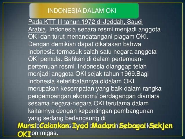 INDONESIA DALAM OKIa.Menyangkut masalah politis dimanaIndonesia sebagai salah satu negaraberkembang berpijak pada politik ...