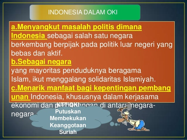 IV. Kiprah OKI dalam Dunia Internasional• Perdana Menteri Malaysia Abdullah Badawi yangjuga menjabat sebagai Ketua Organis...