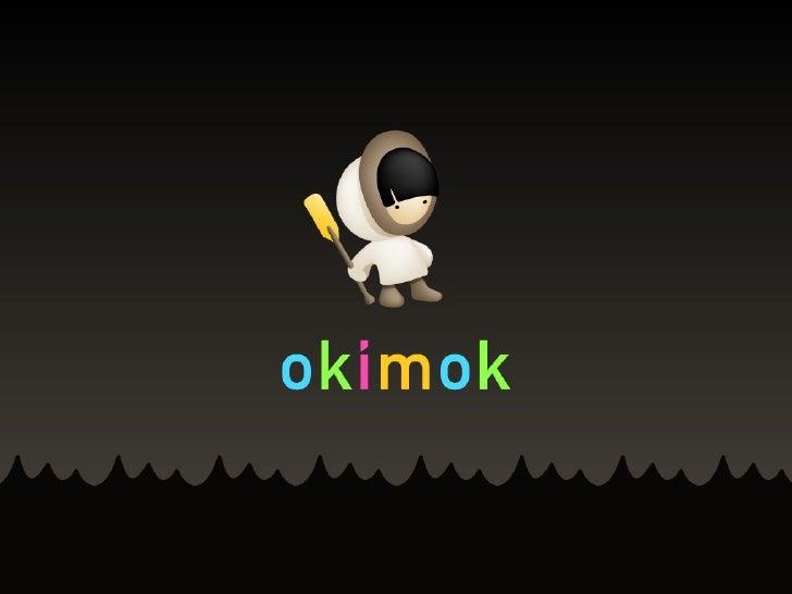 Okimok Pitch '09