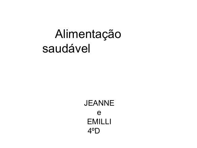 Alimentaçãosaudável      JEANNE         e       EMILLI       4ºD