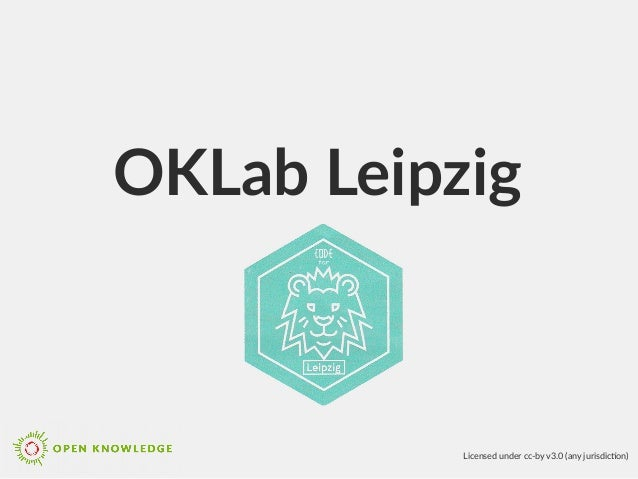 OKLab Leipzig Licensed under cc-by v3.0 (any jurisdicton)
