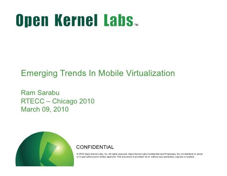 Emerging Trends In Mobile Virtualization  Ram Sarabu RTECC – Chicago 2010 March 09, 2010                              CONF...