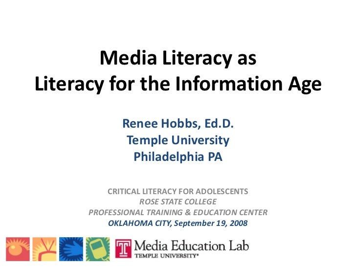 Media Literacy as Literacy for the Information Age              Renee Hobbs, Ed.D.               Temple University        ...