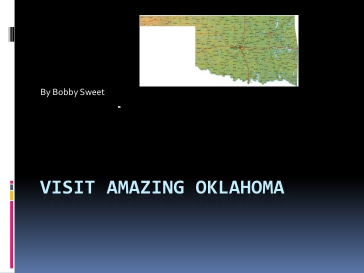 Visit Amazing Oklahoma<br />By Bobby Sweet<br />