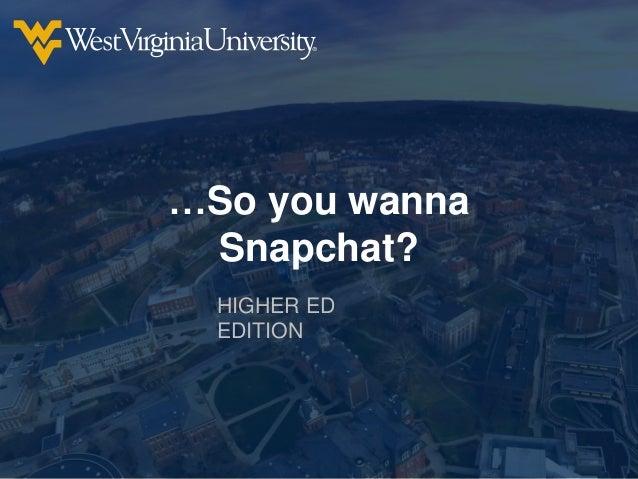 So you wanna Snapchat?