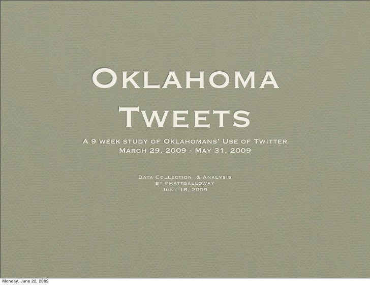 Oklahoma                           Tweets                         A 9 week study of Oklahomans' Use of Twitter            ...