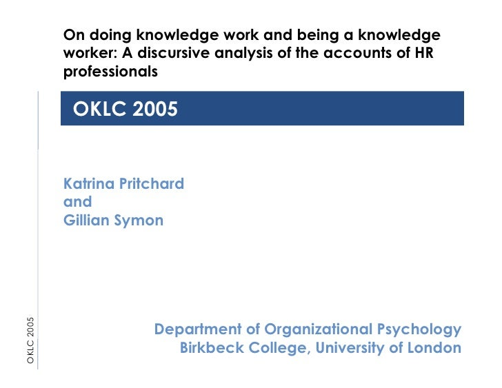 OKLC 2005 OKLC 2005 Katrina Pritchard and Gillian Symon Department of Organizational Psychology Birkbeck College, Universi...