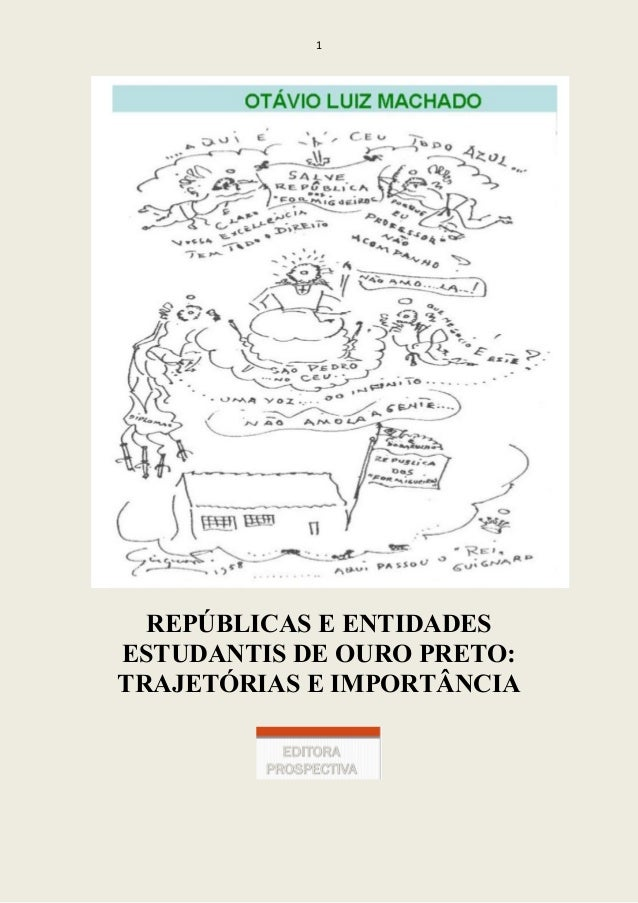 1 REPÚBLICAS E ENTIDADES ESTUDANTIS DE OURO PRETO: TRAJETÓRIAS E IMPORTÂNCIA
