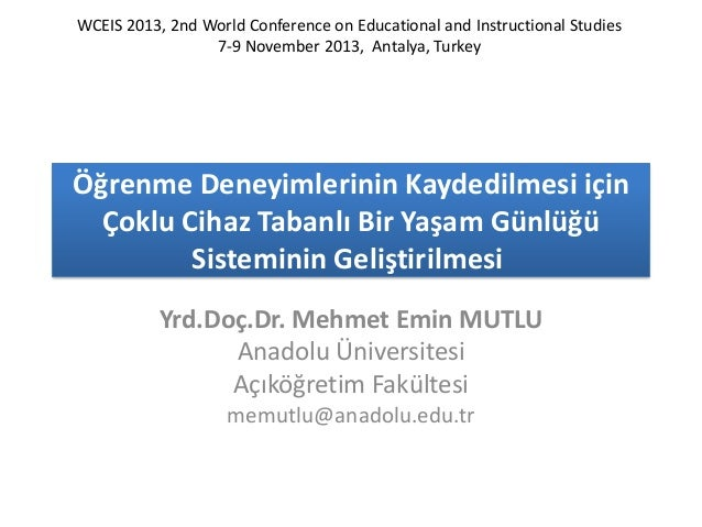 WCEIS 2013, 2nd World Conference on Educational and Instructional Studies 7-9 November 2013, Antalya, Turkey  Öğrenme Dene...