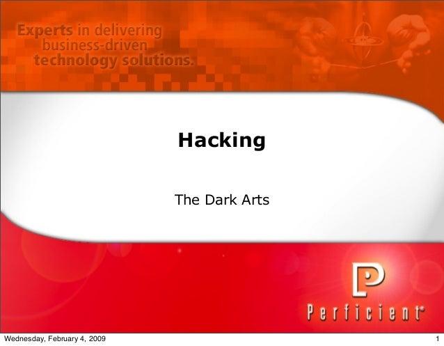 Hacking The Dark Arts 1Wednesday, February 4, 2009
