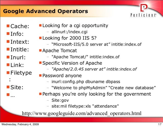 Google Advanced Operators Cache: Info: Intext: Intitle: Inurl: Link: Filetype : Site: … Looking for a cgi opport...