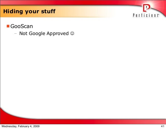 Hiding your stuff GooScan – Not Google Approved  41Wednesday, February 4, 2009
