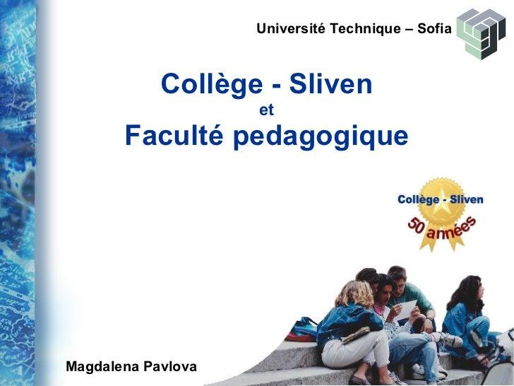 Collège - Sliven et Faculté pedagogique Université Technique  –  Sofia Magdalena Pavlova