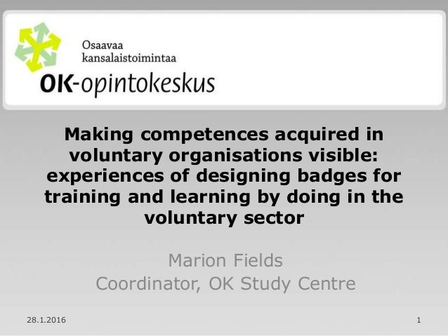 Making competences acquired in voluntary organisations visible: experiences of designing badges for training and learning ...