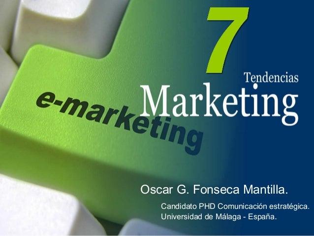Oscar G. Fonseca Mantilla.   Candidato PHD Comunicación estratégica.   Universidad de Málaga - España.