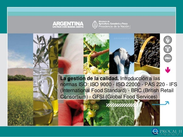 La gestión de la calidad. Introducción a las normas ISO: ISO 9000 - ISO 22000 - PAS 220 - IFS (International Food Standard...