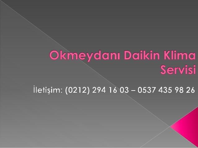 Okmeydanı Dcıikin Klima Servisi  İlefişim: (0212) 294 16 03 - 0537 435 98 26
