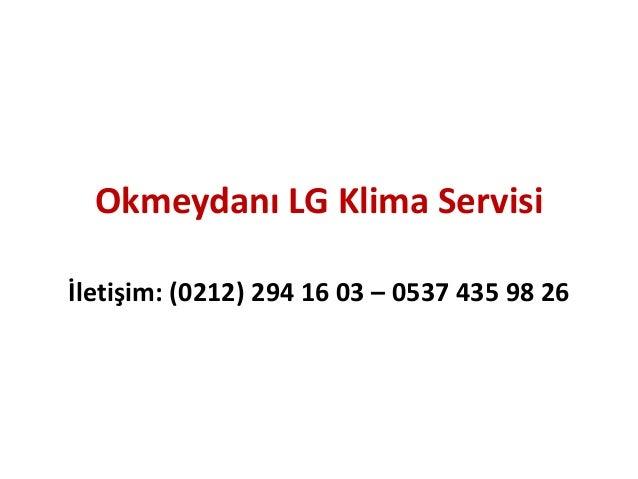 Okmeydanı LG Klima Servisi İletişim: (0212) 294 16 03 – 0537 435 98 26