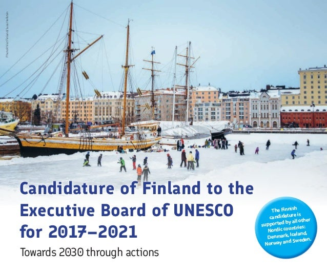 Photo©VisitFinland/JussiHellstén Candidature of Finland to the Executive Board of UNESCO for 2017–2021 TheFinnish candidat...