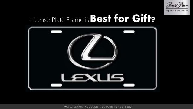 Lexus License Plate Frames Park Place