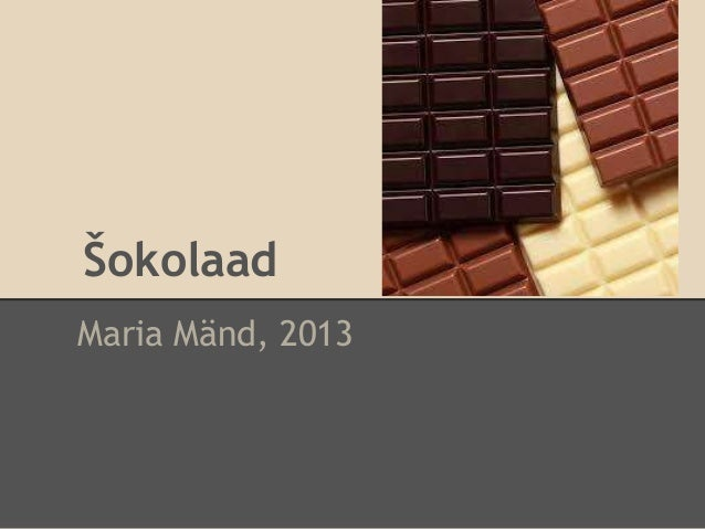 ŠokolaadMaria Mänd, 2013