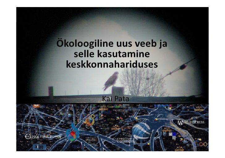 Ökoloogilineuusveebja    sellekasutamine  keskkonnahariduses             KaiPata