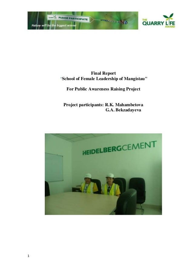 "1  Final Report  ""School of Female Leadership of Mangistau""  For Public Awareness Raising Project  Project participants: R..."
