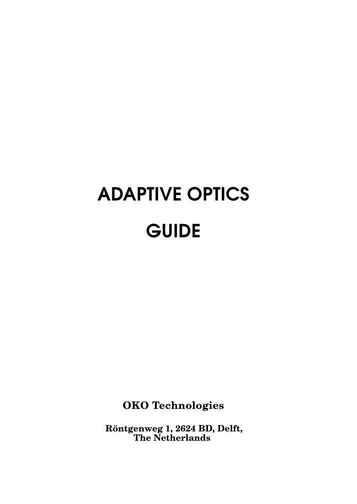 ADAPTIVE OPTICS          GUIDE        OKO Technologies   ¨ Rontgenweg 1, 2624 BD, Delft,      The Netherlands
