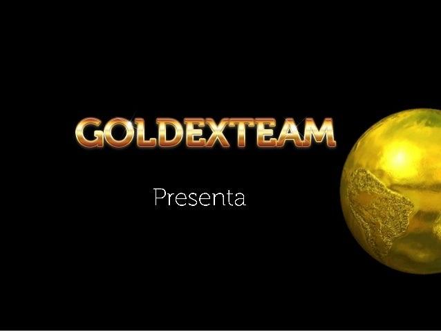 2© 2013 GOLDEXTEAM – Todos los derechos reservados