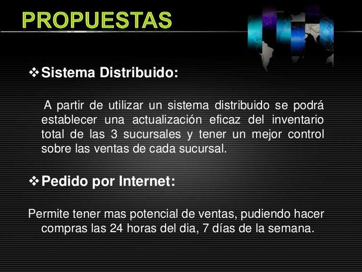 Sistema Distribuido:   A partir de utilizar un sistema distribuido se podrá  establecer una actualización eficaz del inve...