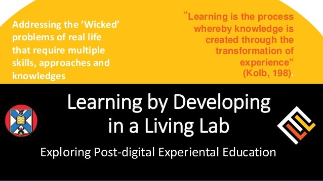 "Addressing the 'Wicked' problems of real life that require multiple skills, approaches and knowledges ""Learning is the pro..."