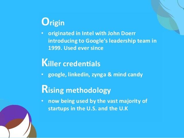 Origin   • originated  in  Intel  with  John  Doerr   introducing  to  Google's  leadership  team ...