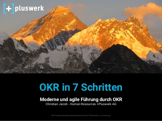 OKR in 7 Schritten Moderne und agile Führung durch OKR Christian Jacob - Human Resources +Pluswerk AG http://upload.wikime...