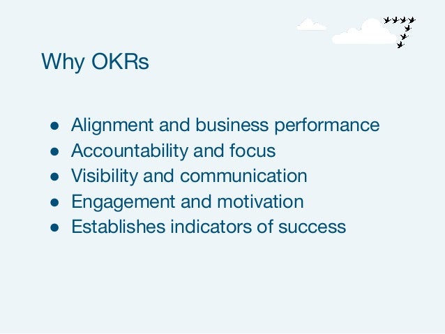 ● Alignment and business performance ● Accountability and focus ● Visibility and communication ● Engagement and motivation...