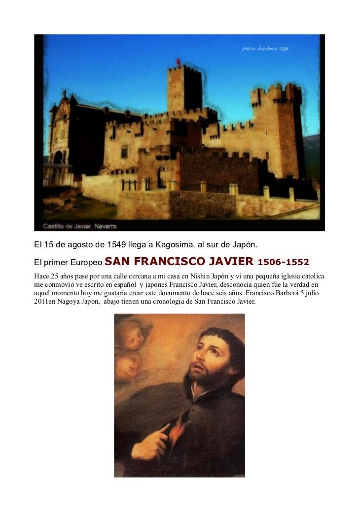 El 15 de agosto de 1549 llega a Kagosima, al sur de Japón.El primer Europeo SAN            FRANCISCO JAVIER               ...
