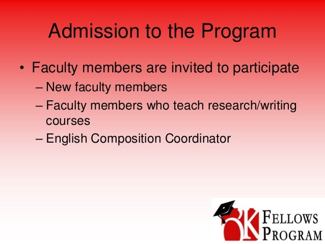Admission to the Program • Faculty members are invited to participate – New faculty members – Faculty members who teach re...