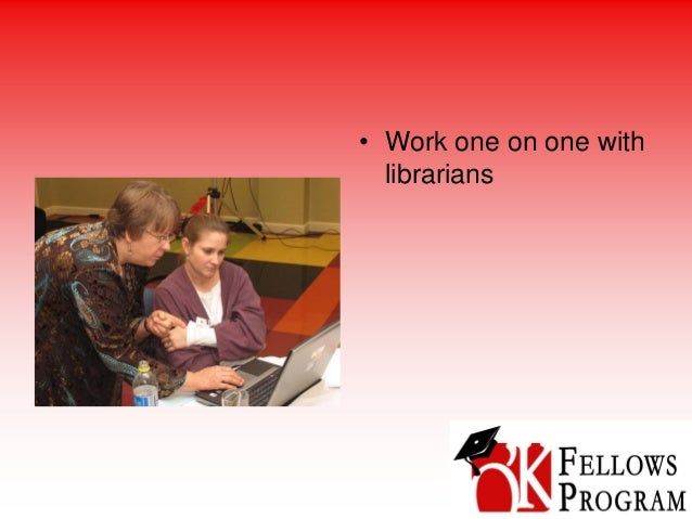 • Work one on one with librarians